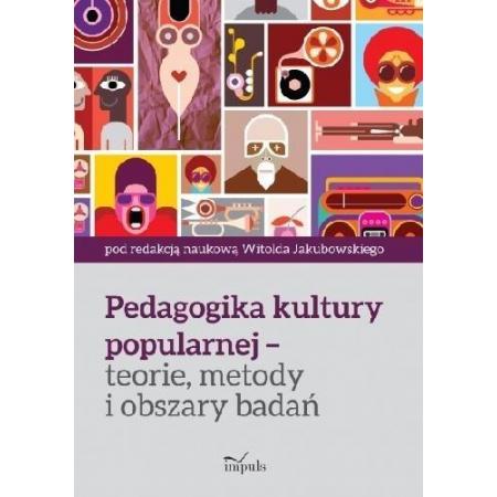 Pedagogika kultury popularnej teorie, metody...