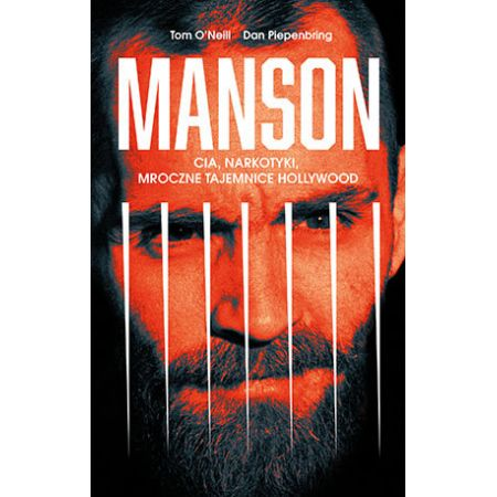 Manson. CIA, narkotyki, mroczne tajemnice Hollywood