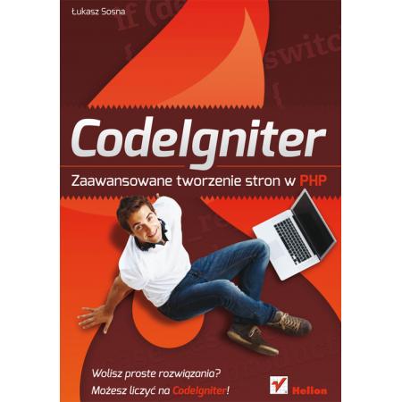 CodeIgniter. Zaawansowane tworzenie stron w PHP