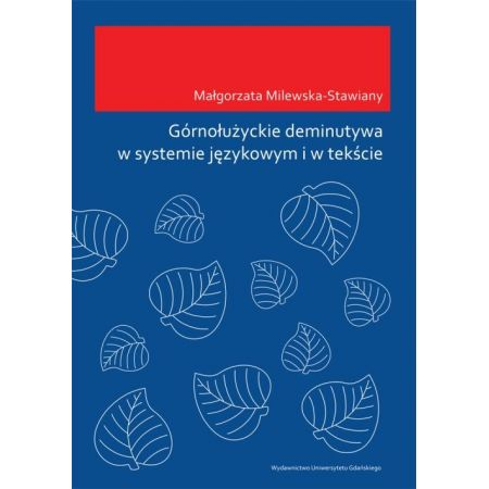 Górnołużyckie deminutywa w systemie językowym i w tekście
