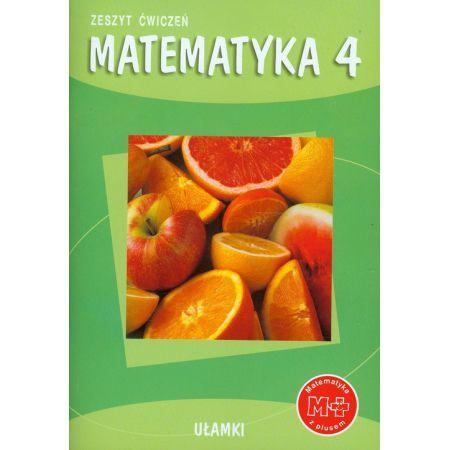 Matematyka SP KL 4. Ćwiczenia.Ułamki Matematyka z plusem (2012)