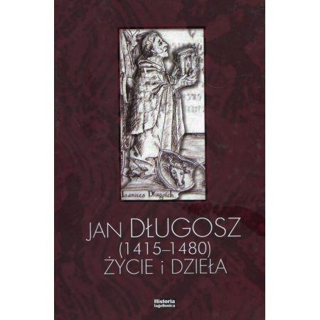 Jan Długosz 1415-1480 życie i dzieła