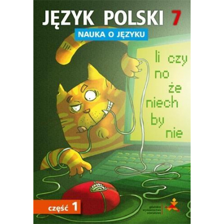 Nauka o języku. Język polski 7. Ćwiczenia. Część 1. Szkoła podstawowa