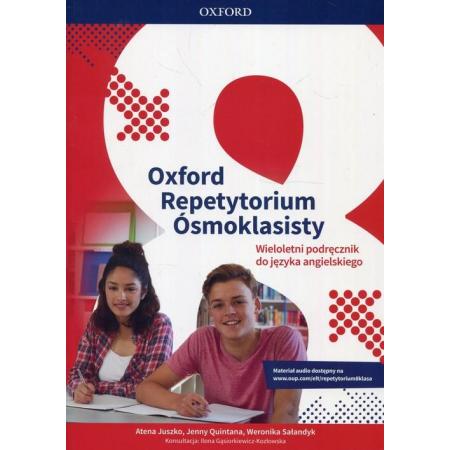 Oxford Repetytorium Ósmoklasisty. Wieloletni podręcznik do języka angielskiego
