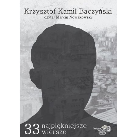 33 najpiękniejsze wiersze Krzysztof Kamil Baczyński