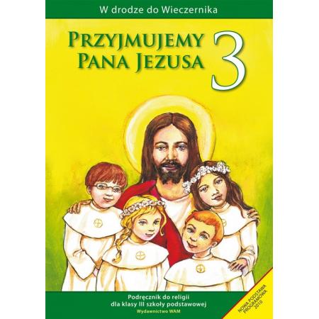 W drodze do Wieczernika. Przyjmujemy Pana Jezusa. Religia. Klasa 3. Podręcznik dla szkoły podstawowej