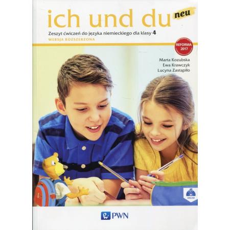 Ich und du neu 4. Zeszyt ćwiczeń do języka niemieckiego. Wersja rozszerzona