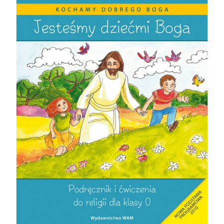 Katechizm dla zerówki. Jesteśmy dziećmi Boga. Podręcznik i ćwiczenia do religii
