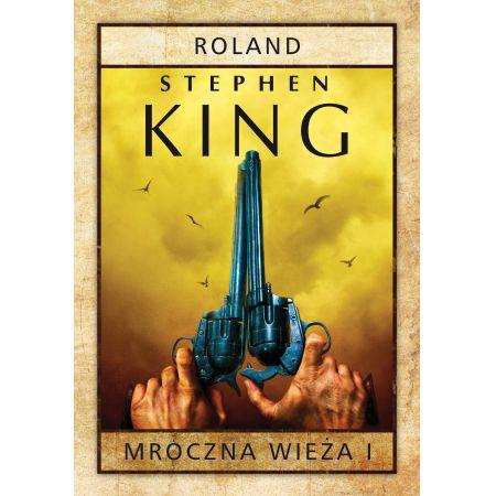 Mroczna Wieża. Tom 1. Roland