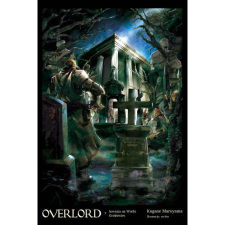 Overlord 7 Inwazja na Wielki Grobowiec