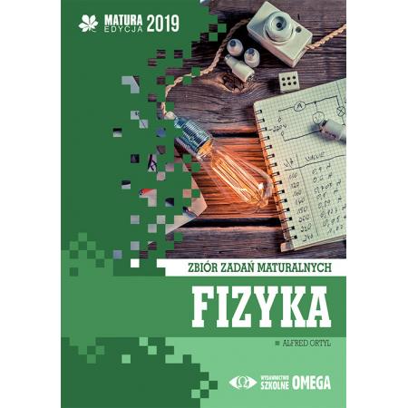 Matura 2019 Fizyka Zbiór zadań maturalnych OMEGA