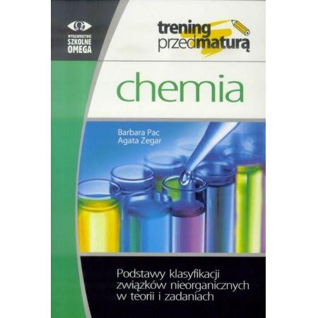 Trening przed maturą. Chemia. Podstawy klasyfikacji związków nieorganicznych w teorii i zadaniach