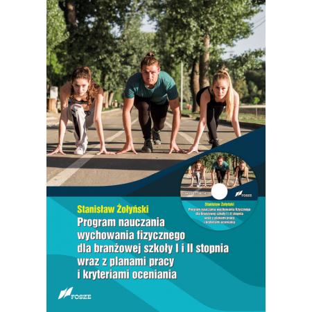 Program nauczania wychowania fizycznego dla branżowej szkoły I i II stopnia wraz z planami pracy i kryteriami oceniania