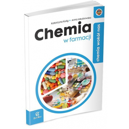 Chemia LO Chemia wokół nas. Chemia w farmacji