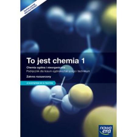 Chemia. To jest chemia. Podręcznik do 1 klasy liceum. Zakres rozszerzony. Wydanie 2015