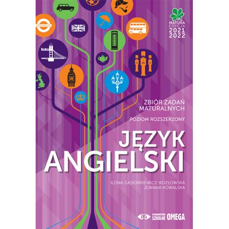 Matura 2021/2022. Język angielski. Zbiór zadań maturalnych. Poziom rozszerzony