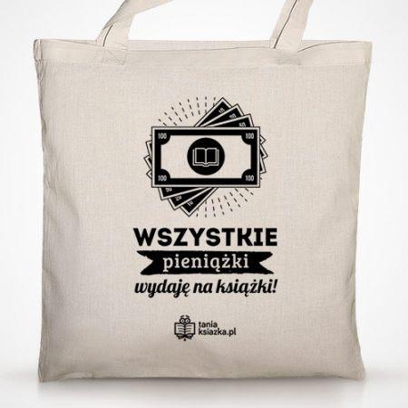 TanioKsiążkowa torba - Wszystkie pieniążki wydaję na książki