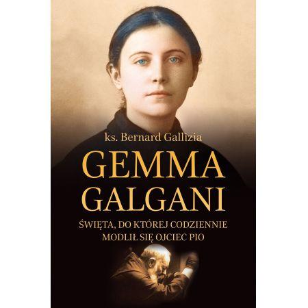 Gemma Galgani. Święta, do której codziennie modlił się ojciec Pio
