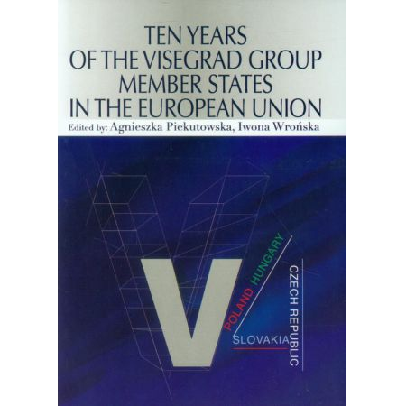 Ten Years of the Visegrad Group Member States in the European Union
