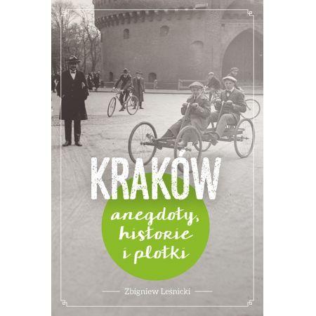 Kraków. Historie, anegdoty i plotki
