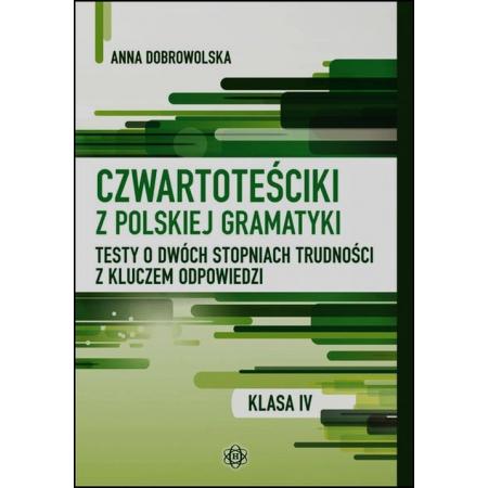 Czwartoteściki z polskiej gramatyki. Testy o dwóch stopniach trudności z kluczem odpowiedzi