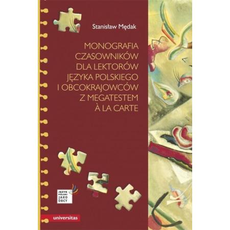 Monografia czasowników dla lektorów języka polskiego i obcokrajowców z megatestem à la carte