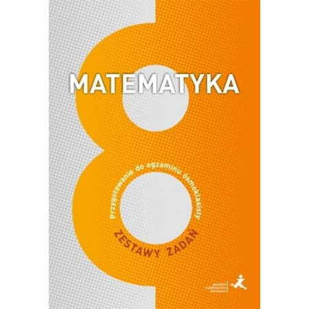 Matematyka. Przygotowanie do egzaminu ósmoklasisty. Zestawy zadań