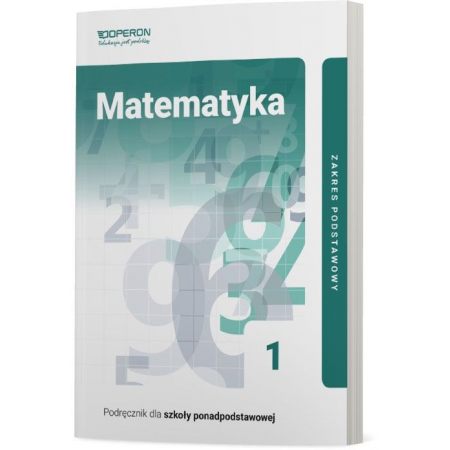Matematyka 1. Podręcznik. Zakres podstawowy. Szkoła ponadpodstawowa