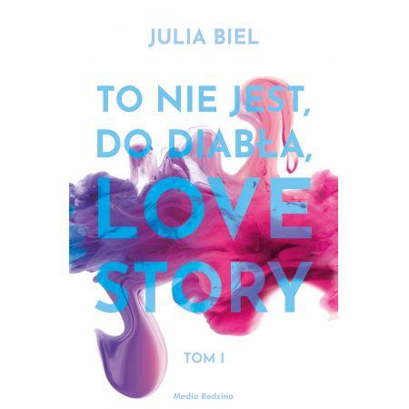 To nie jest, do diabła, love story. Tom 1