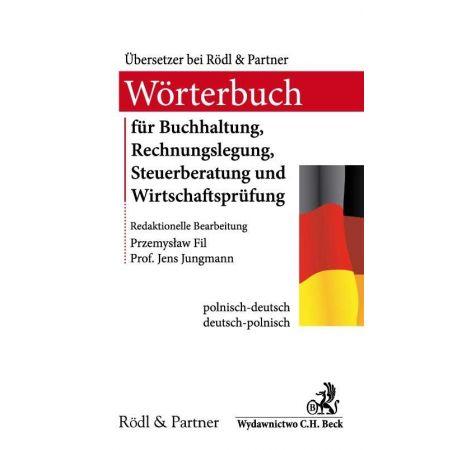Słownik audytu, doradztwa podatkowego, księgowości i rachunkowości Wörterbuch für Buchhaltung, Rechnungslegung, Steuerberatung und Wirtschaftsprüfung
