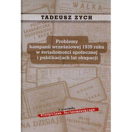 Problemy kampanii wrześniowej 1939 roku w świadomości społecznej i publikacjach lat okupacji