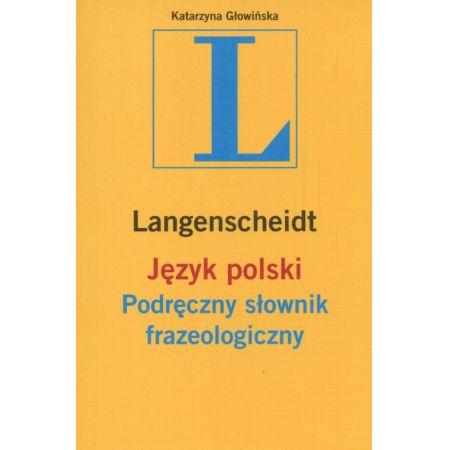 Podręczny słownik frazeologiczny. Język polski