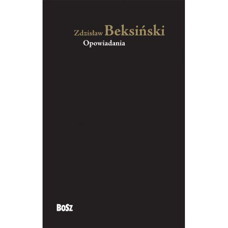 Zdzisław Beksiński. Opowiadania
