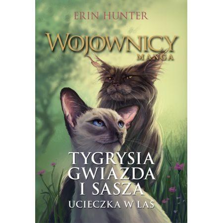 Tygrysia Gwiazda i Sasza. Ucieczka w las. Wojownicy. Manga. Tom 2