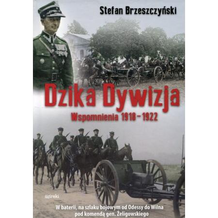 Dzika dywizja Wspomnienia 1918-1922