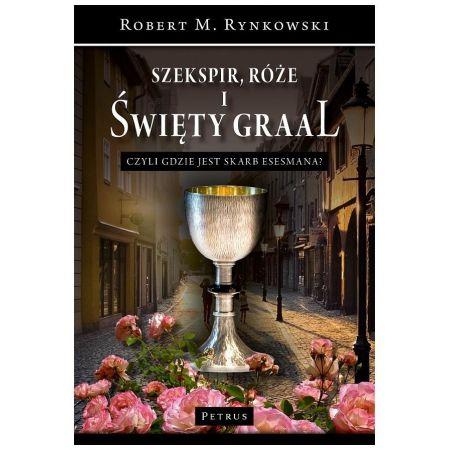 Szekspir, róże i Święty Graal czyli gdzie jest...