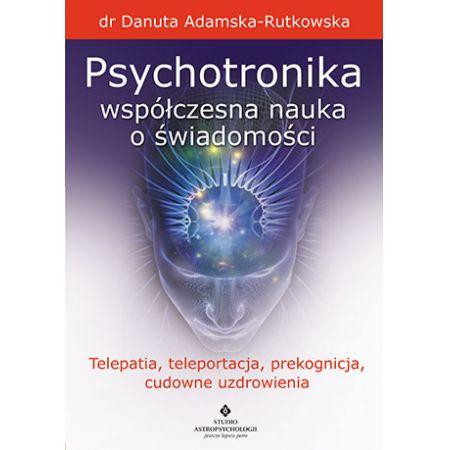 Psychotronika. Współczesna nauka o świadomości
