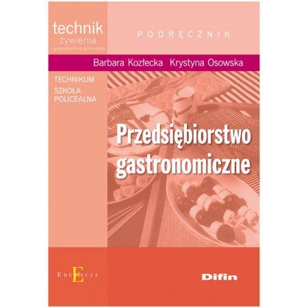 Przedsiębiorstwo gastronomiczne. Technik żywienia i gospodarstwa domowego. Podręcznik.