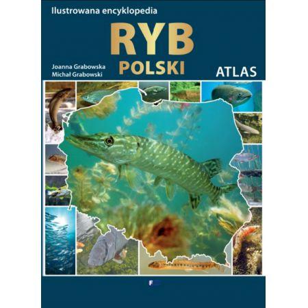 Ilustrowana encyklopedia ryb Polski. Atlas