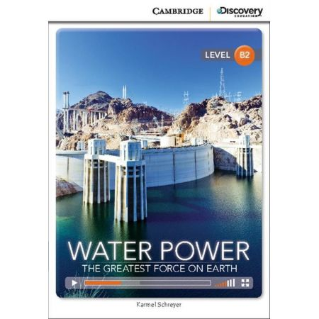 Water Power: The Greatest Force on Earth