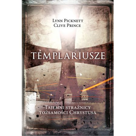 Templariusze tajemni strażnicy tożsamości Chrystus