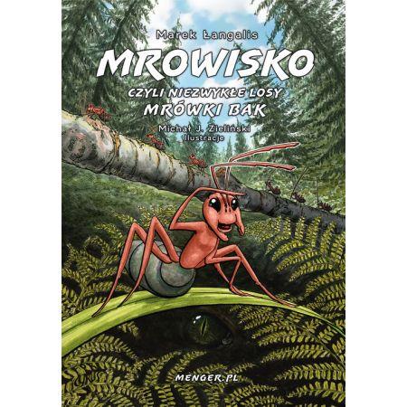 Mrowisko czyli niezwykłe losy mrówki Bak