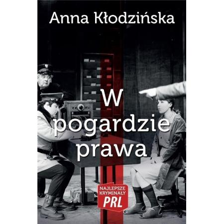 Najlepsze kryminały PRL. W pogardzie prawa