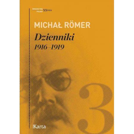 Dzienniki 1916-1919 T.3 Michał Romer