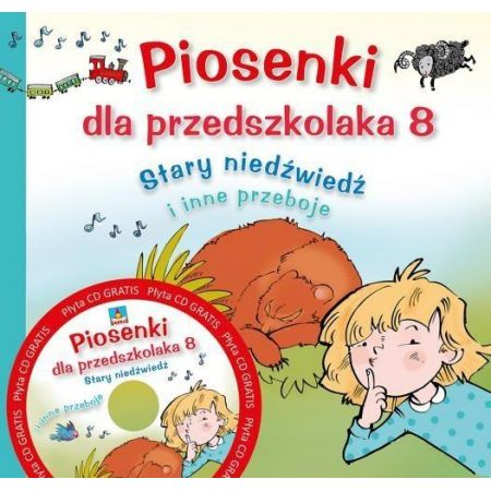 Piosenki dla przedszkolaka. Część 8. Stary niedźwiedź i inne przeboje + CD
