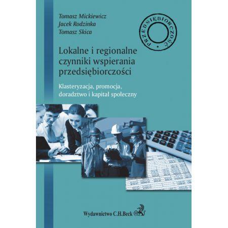 Lokalne i regionalne czynniki wsparcia przedsiębiorczości. Klasteryzacja, promocja, doradztwo i lokalny kapitał społeczny