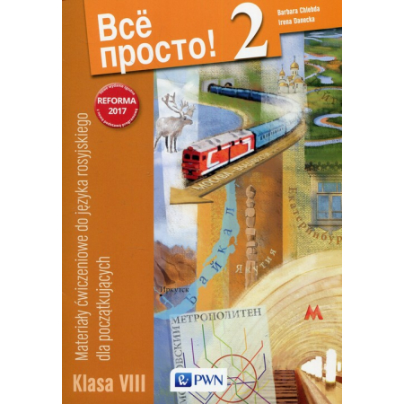 Wsio prosto! 2. Materiały ćwiczeniowe do języka rosyjskiego dla początkujących. Klasa VIII