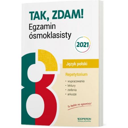 Tak, zdam! Egzamin ósmoklasisty. Język polski. Repetytorium 2020