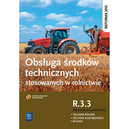 Obsługa śr. techn. stosowanych w rolnictwie R.3.3