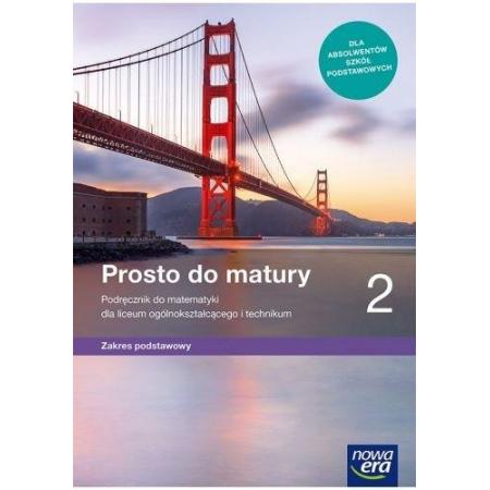 Prosto do matury 2. Podręcznik do matematyki dla liceum ogólnokształcącego i technikum. Zakres podstawowy. Szkoły ponadpodstawowe